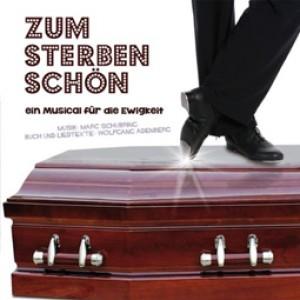 Zum Sterben schön - Ein Musical für die Ewigkeit