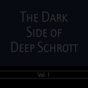 The Dark Side Of Deep Schrott Vol. 1
