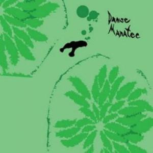 Danse Manatee [Reissue]