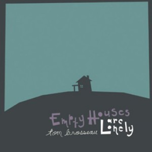 Empty Houses Are Lonely