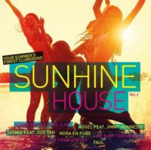 Sunshine House - Your Summer's Finest Clubsound
