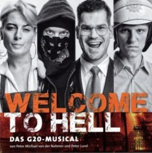 Welcome To Hell – Das G20-Musical