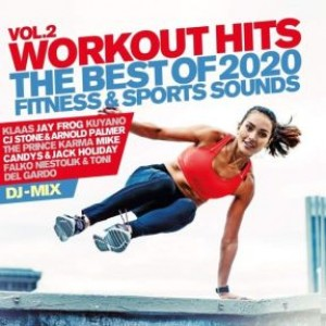 Workout Hits Vol. 2 - The Best Of 2020 Fitness & Sports Sounds