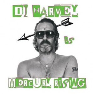The Sound of Mercury Rising, Vol. 2 (DJ Harvey)