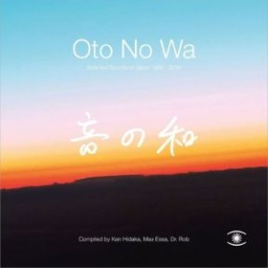 Oto No Wa  - Selected Sounds of Japan (1988-2018)