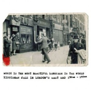Music is the Most Beautiful Language in the World - Yiddisher Jazz in London's East End 1920s to 1950s (LP)