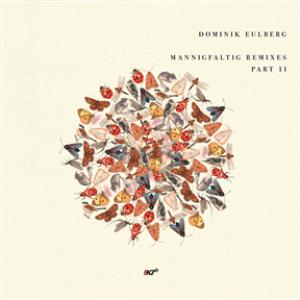 Mannigfaltig Remixes (Part 2 - Robag Wruhme, Recondite, Dozzy)