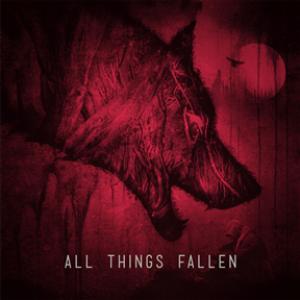 All Things Fallen (Reissue)