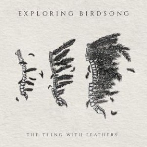 The Thing With Feathers - EP