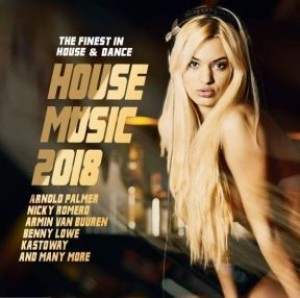 House Music 2018 - The Finest in House & Dance
