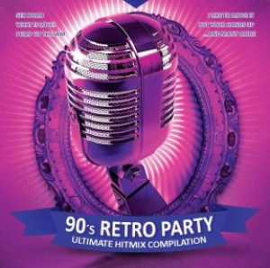 90s Retro Party: Ultimate Hitmix Compilation