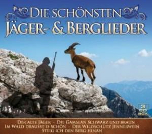 Die schönsten Jäger- & Berglieder