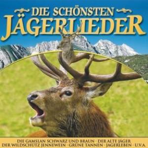 Die schönsten Jägerlieder