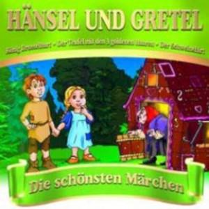 Hänsel und Gretel - Die schönsten Märchen