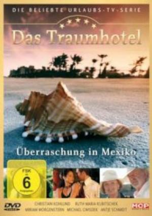 Das Traumhotel: Überraschung in Mexiko
