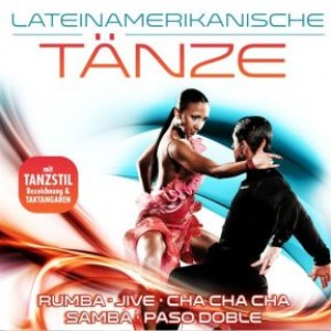 Lateinamerikanische Tänze - 40 Tanzhits