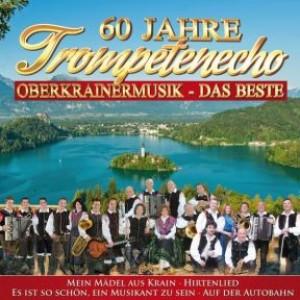 60 Jahre Trompetenecho - Musik aus Oberkrain
