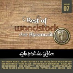 Best Of Woodstock der Blasmusik Vol. 7