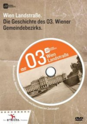 Wien Landstraße: Die Geschichte des 3. Wiener Gemeindebezirks
