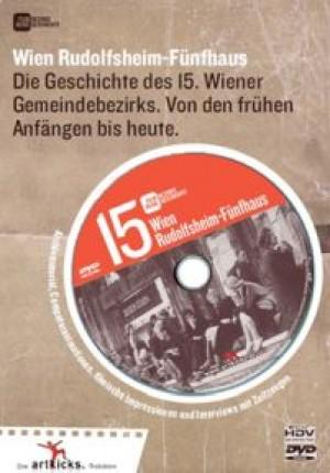 Wien Rudolfsheim-Fünfhaus: Die Geschichte des 15. Wiener Gemeindebezirks