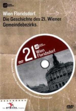Wien Floridsdorf: Die Geschichte des 21. Wiener Gemeindebezirks