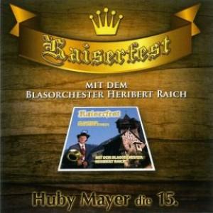 Kaiserfest - Huby Mayer die 15.