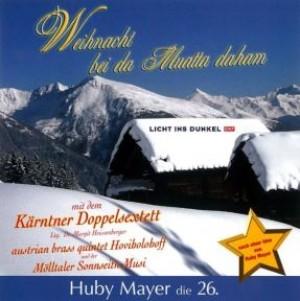 Weihnacht bei da Muatta daham - Huby Mayer die 26.