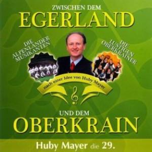 Zwischen dem Egerland und dem Oberkrain - Huby Mayer die 29.