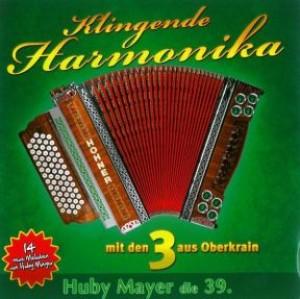 Klingende Harmonika mit den 3 aus Oberkrain - Huby Mayer die 39.
