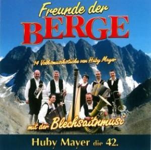 Freunde der Berge - Huby Mayer die 42.