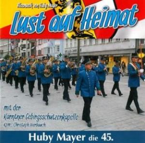 Lust auf Heimat - Huby Mayer die 45.