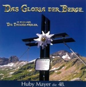 Das Gloria der Berge - Huby Mayer die 48.