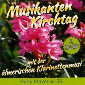 Musikanten Kirchtag mit der almerischen Klarinettenmusi - Huby Mayer die 58.