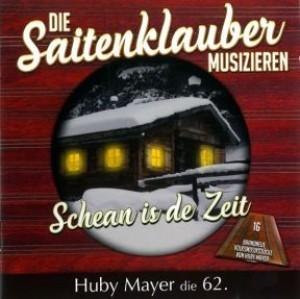 Schean is de Zeit - Huby Mayer die 62.