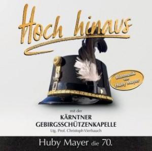 Hoch hinaus mit der Kärtner Gebirgschützenkapelle - Huby Mayer die 70.