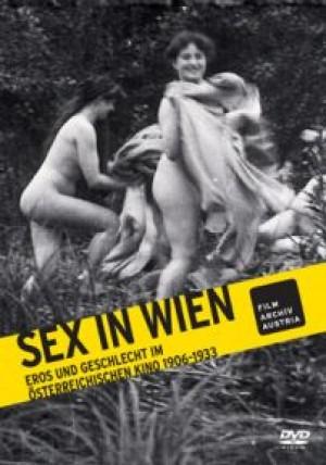 Sex in Wien: Eros und Geschlecht im Österreichischen Kino 1906-1933