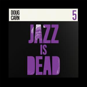 Jazz is Dead 5: Doug Carn