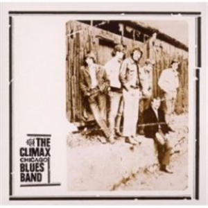 Climax Chicago Blues Band: Remastered & Expanded Edition