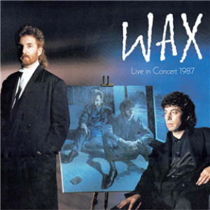 Wax Live In Concert 1987: 2CD/DVD Digipak Edition