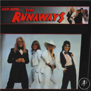 And Now - The Runaways