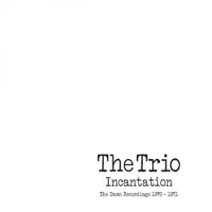 Incantation - The Dawn Recordings 1970-1971: 2CD Edition