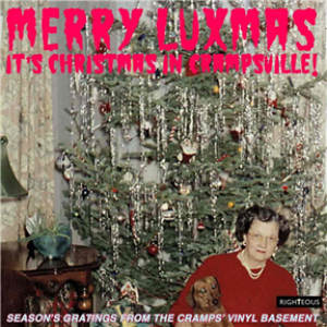 Merry Luxmas - It's Christmas In Crampsville: Season's Gratings From The Cramps' Vinyl Basement