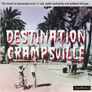 Destination Crampsville: The Finest In Demented Rock 'N' Roll, Rabid Rockabilly And Oddball Jd Pop...
