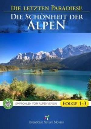 Die Schönheit der Alpen: Folge 1-3