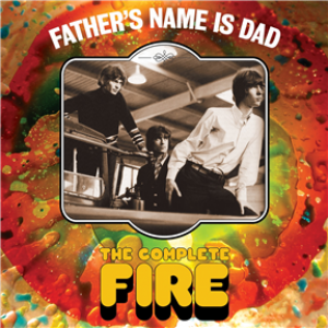 Father's Name Is Dad: The Complete Fire (3CD Digipak)