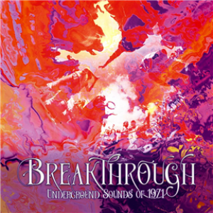Breakthrough - Underground Sounds Of 1971: 4CD Boxset