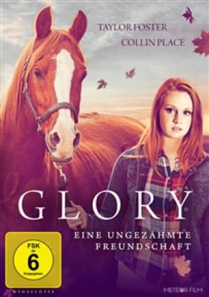 Glory: Eine ungezähmte Freundschaft