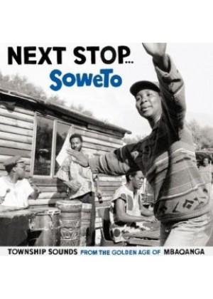 Next Stop - Soweto Vol.1: Underground Township Jive 1969-76