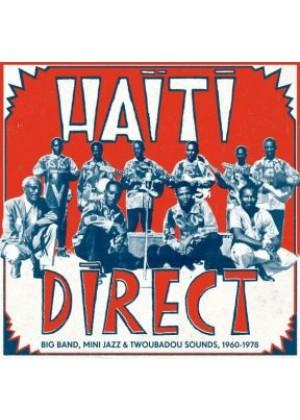 Haiti Direct Big Band, Mini Jazz & Twoubadou Sounds 1960-1978