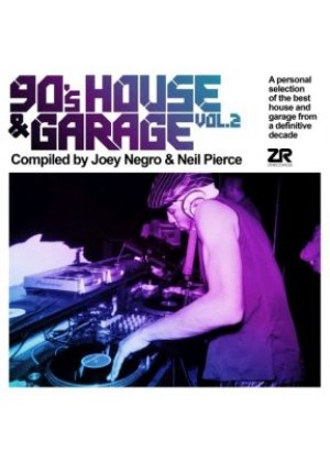 90's House & Garage Vol. 2 Compiled by Joey Negro & Neil Pierce